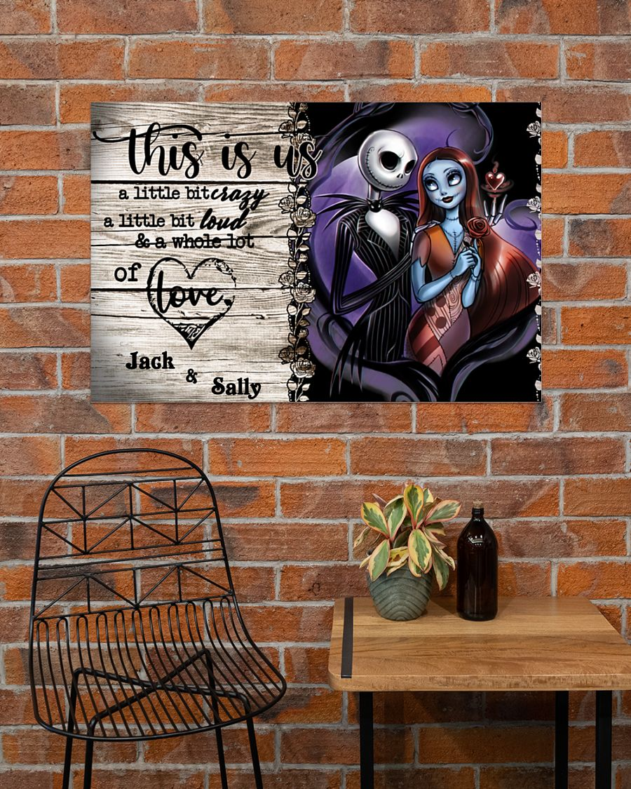 Jack Skellington This is us a little bit of crazy a little bit of loud and a whole lot of love personalized poster2