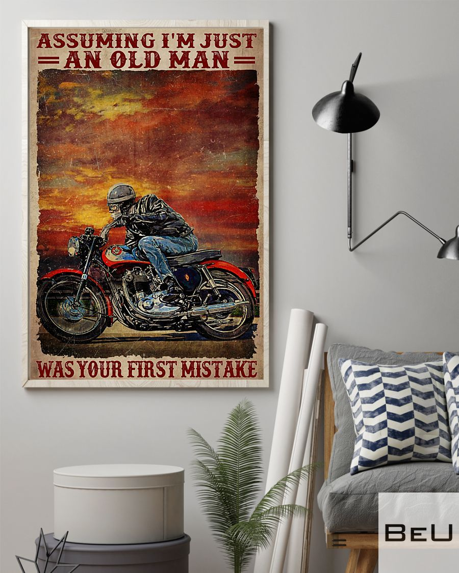 Motorcycles Assuming I'm just an old man was your first mistake poster2