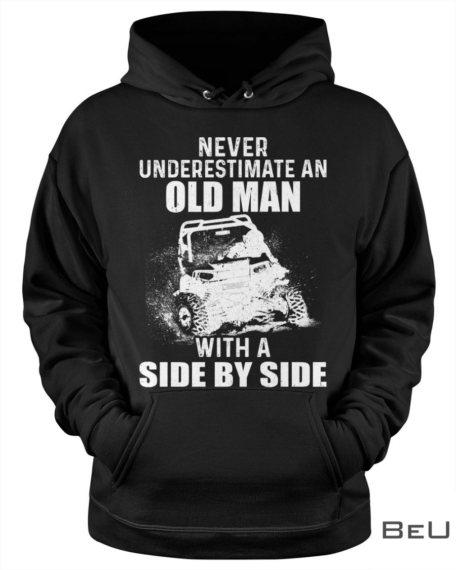 Never underestimate an old man with a side by side shirt2