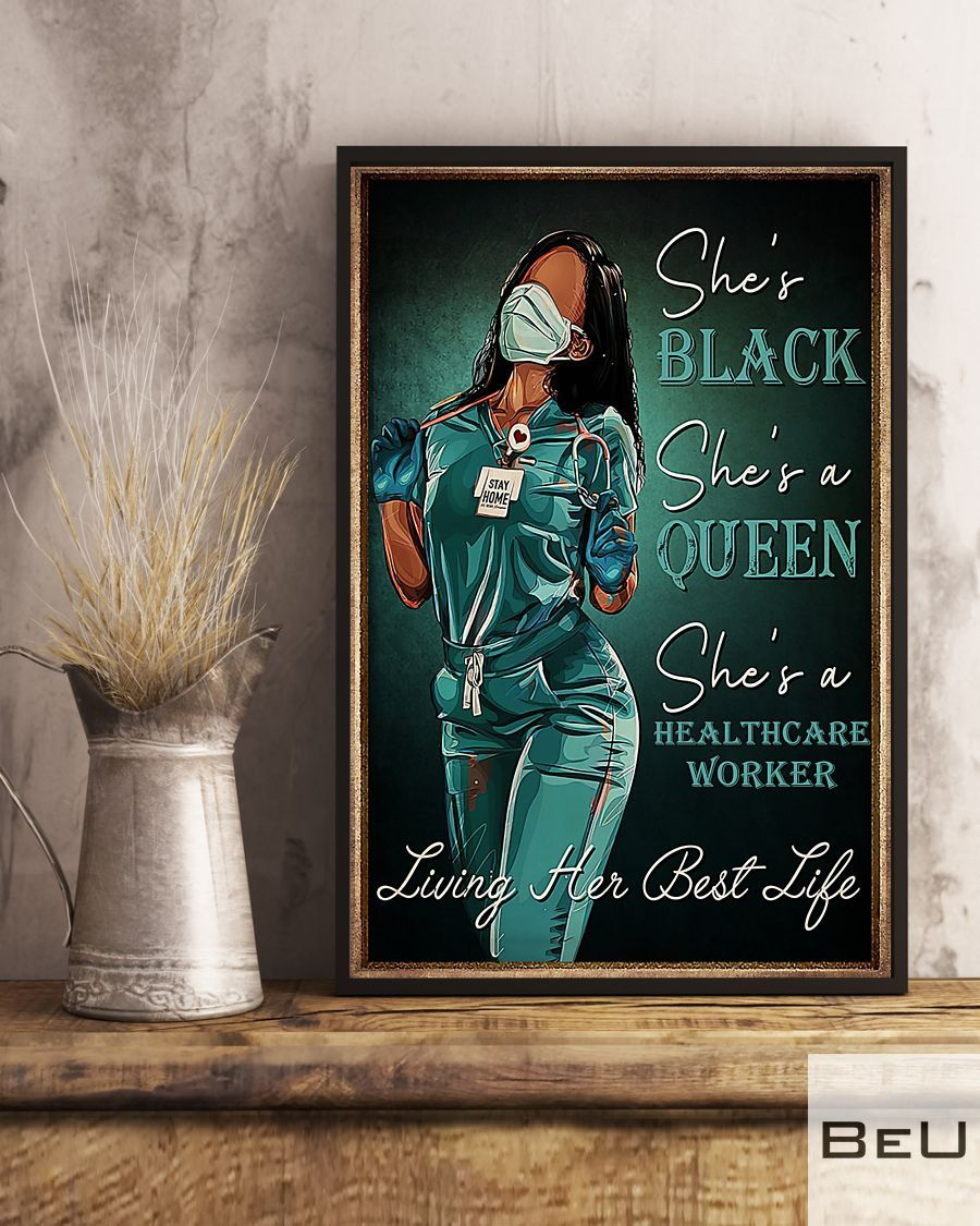 Nurse She's black She's a queen She's a healthcare worker Living her best life poster3_result
