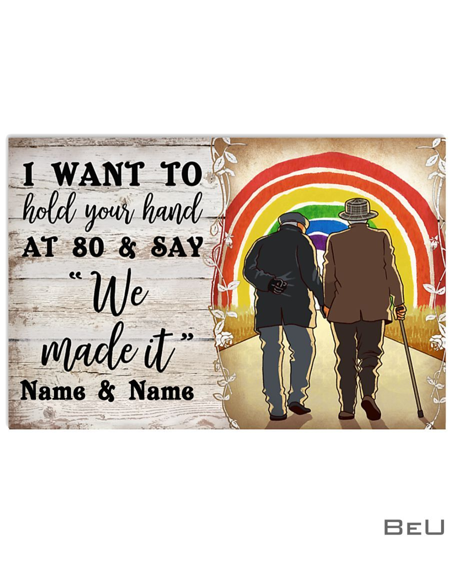 Personalized LGBT I want to hold your hand at 80 and say We made it poster_result