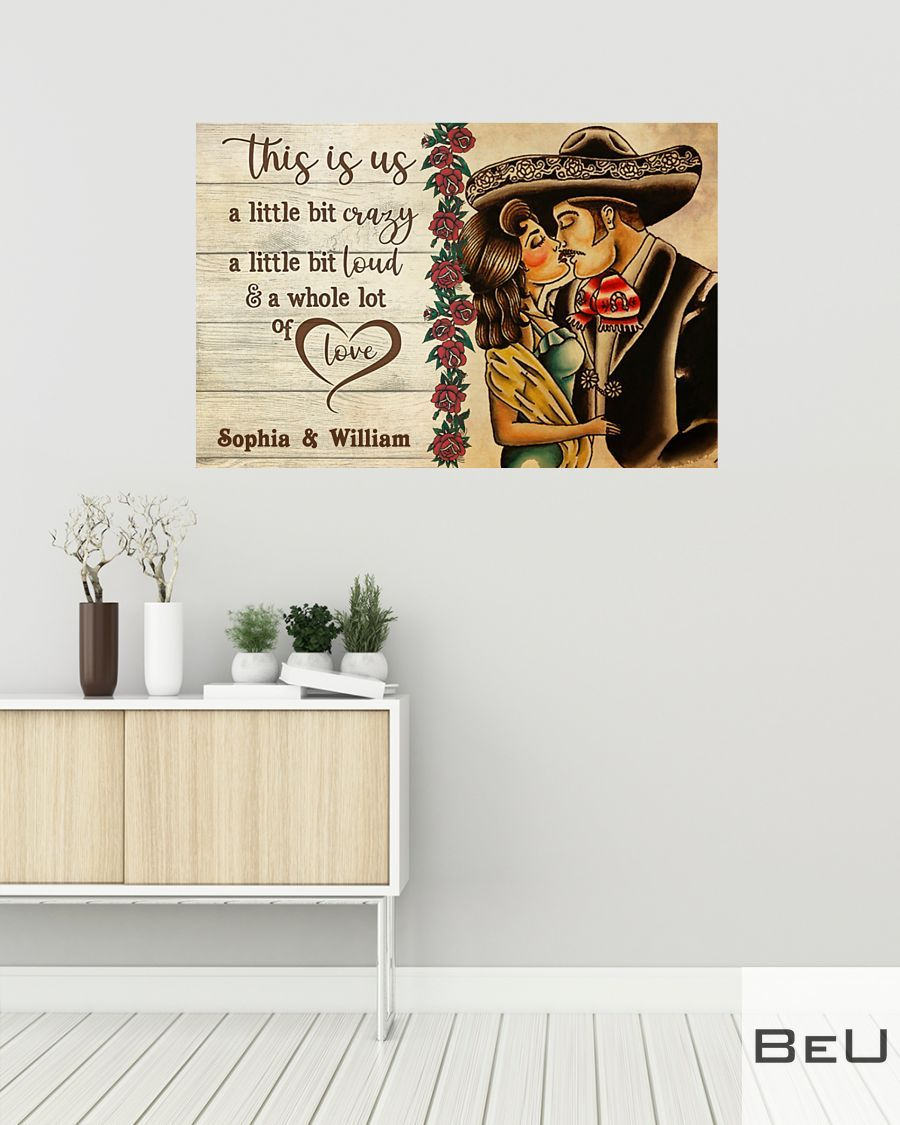 Personalized Mexican Couple This is us a little bit crazy a little bit loud poster2