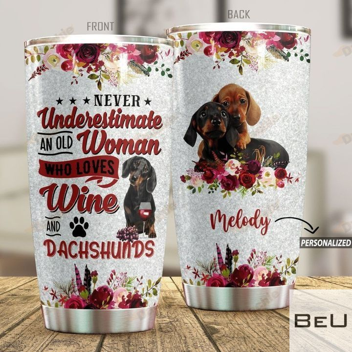 PersonalPersonalized Never underestimate an old woman who loves wine and dachshunds tumblerized Never underestimate an old woman who loves wine and dachshunds tumbler