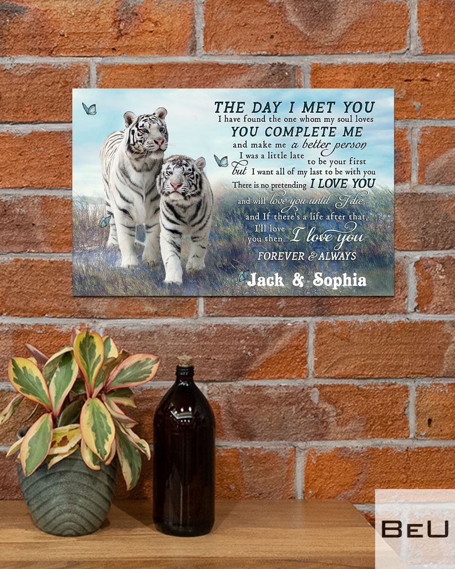 Personalized Tiger Couple The Day I Met You Poster4