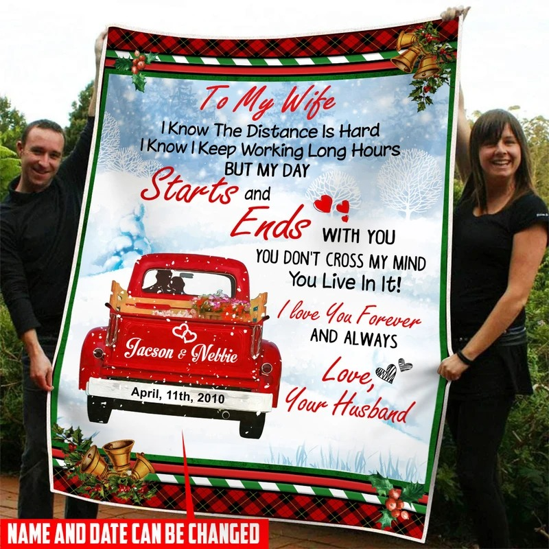 Personalized To my wife I know the distance is hard I know I keep working long hours but my day starts and ends with you fleece blanket