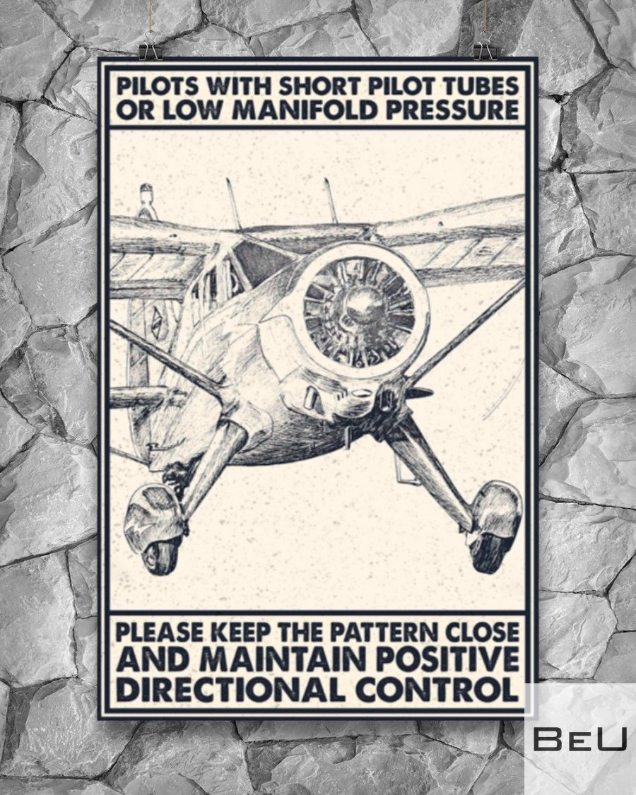 Pilot With Short Pitot Tubes Or Low Manifold Pressure Please Keep The Pattern Close And Maintain Positive Directional Control Poster3