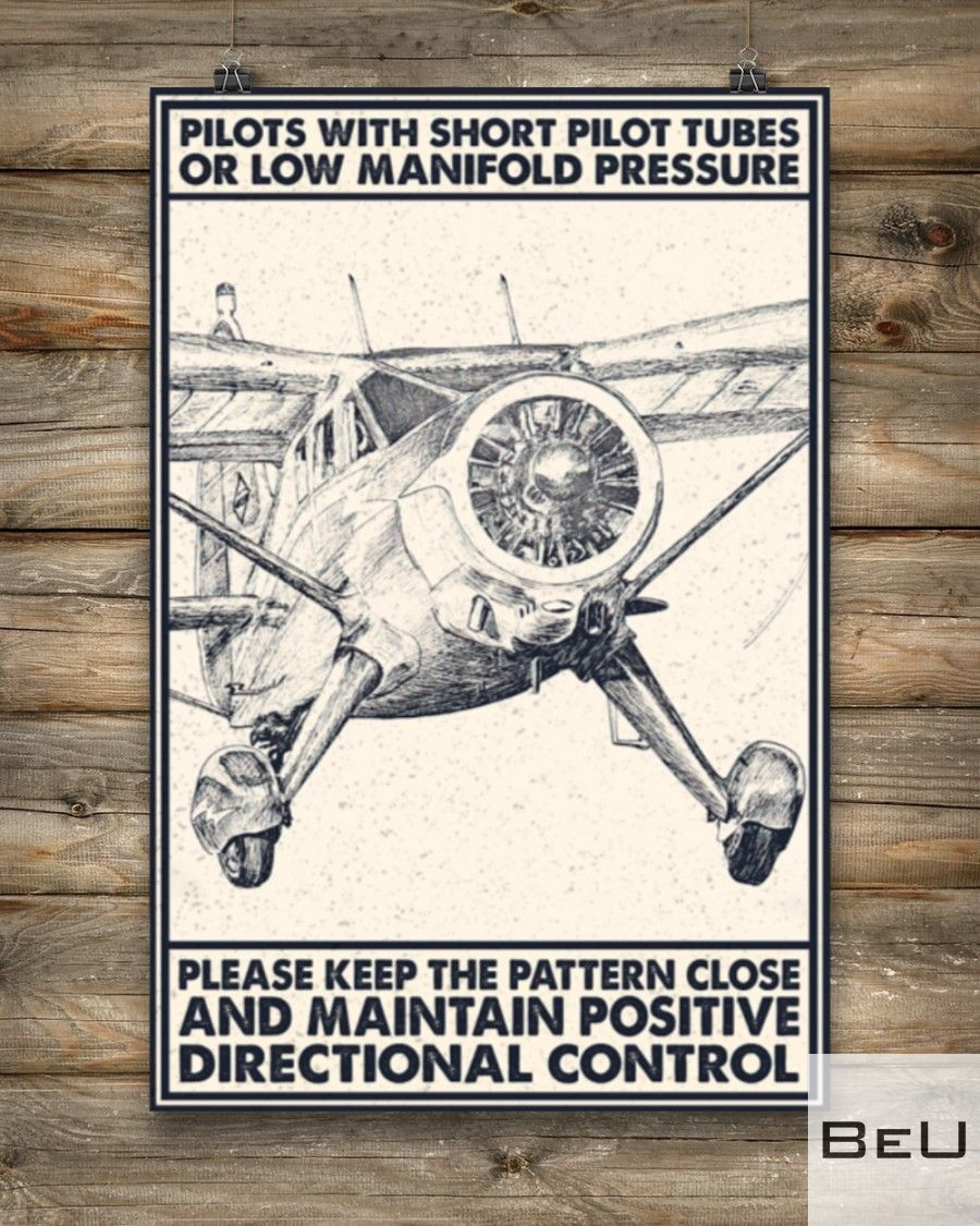 Pilot With Short Pitot Tubes Or Low Manifold Pressure Please Keep The Pattern Close And Maintain Positive Directional Control Poster4