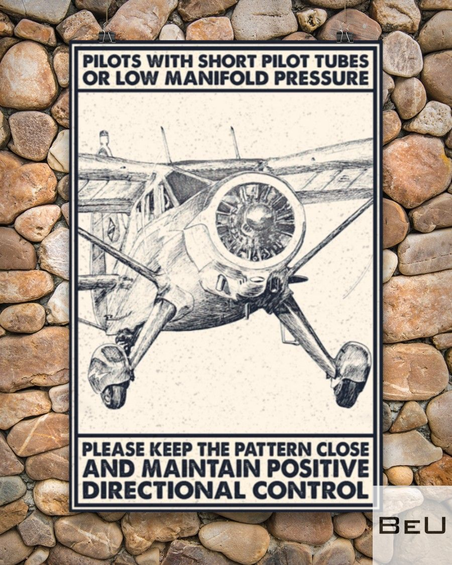 Pilot With Short Pitot Tubes Or Low Manifold Pressure Please Keep The Pattern Close And Maintain Positive Directional Control Poster5