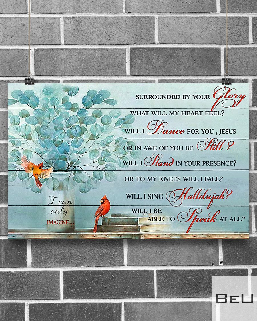 Surrounded by your glory what will my heart feel poster 1_result