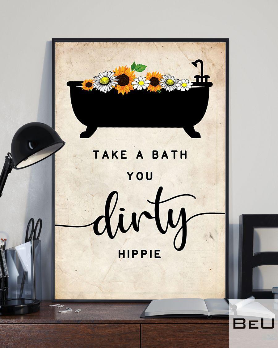 Take a bath you dirty hippie poster3