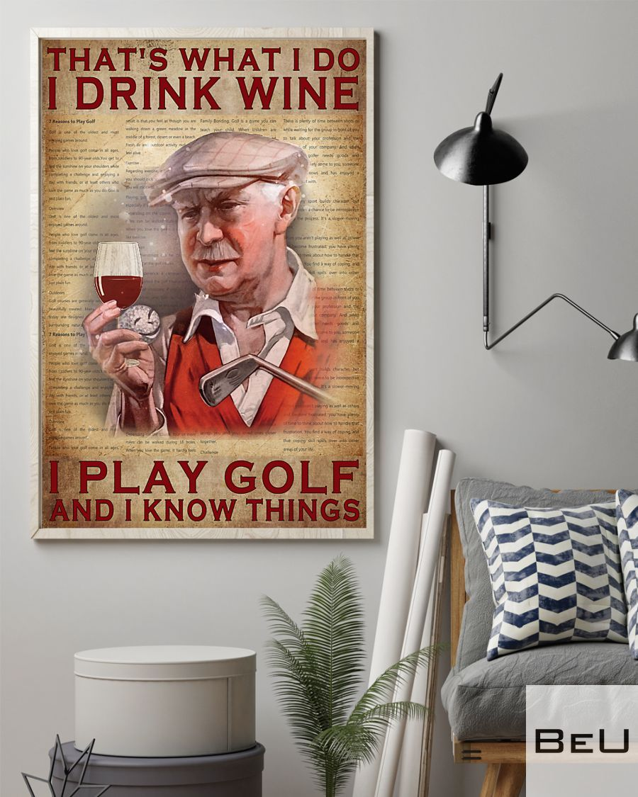 That's what I do I drink wine I play golf and I know things poster2