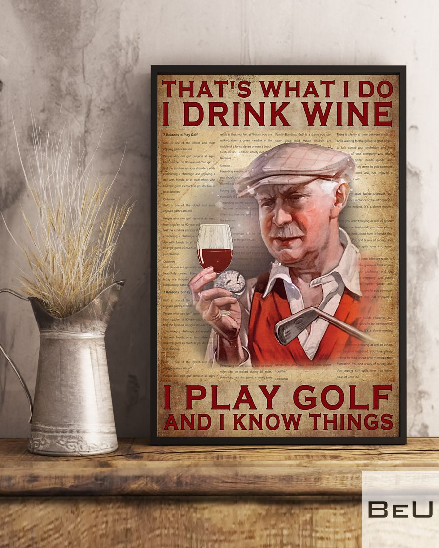 That's what I do I drink wine I play golf and I know things poster3