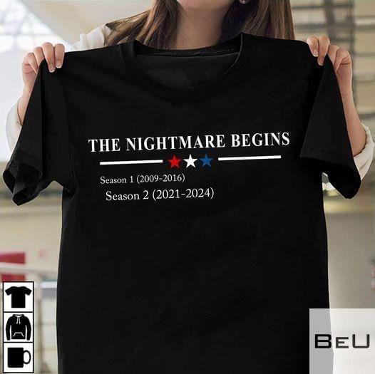 The nightmare begins Season 1 (2009-2016) Season 2 (2021- 2024) shirt
