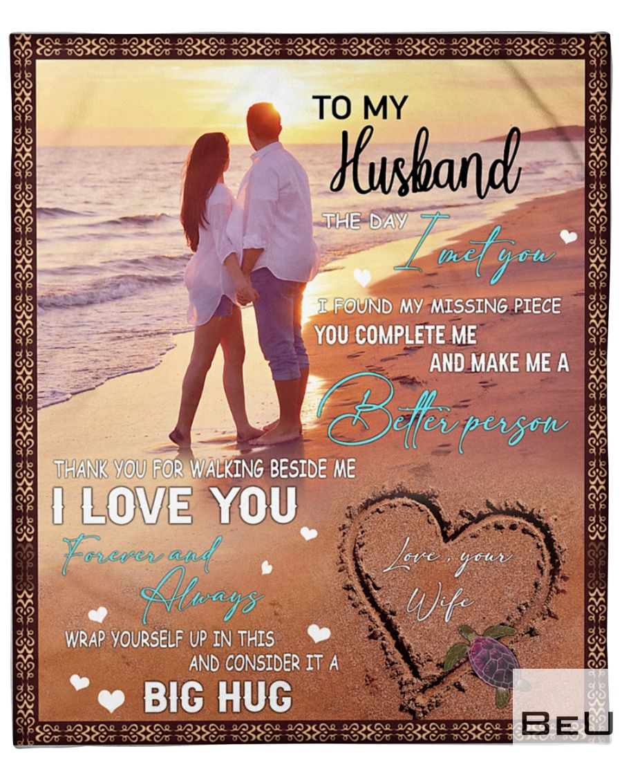 To my husband The day I met you I found my missing piece you complete me fleece blanket