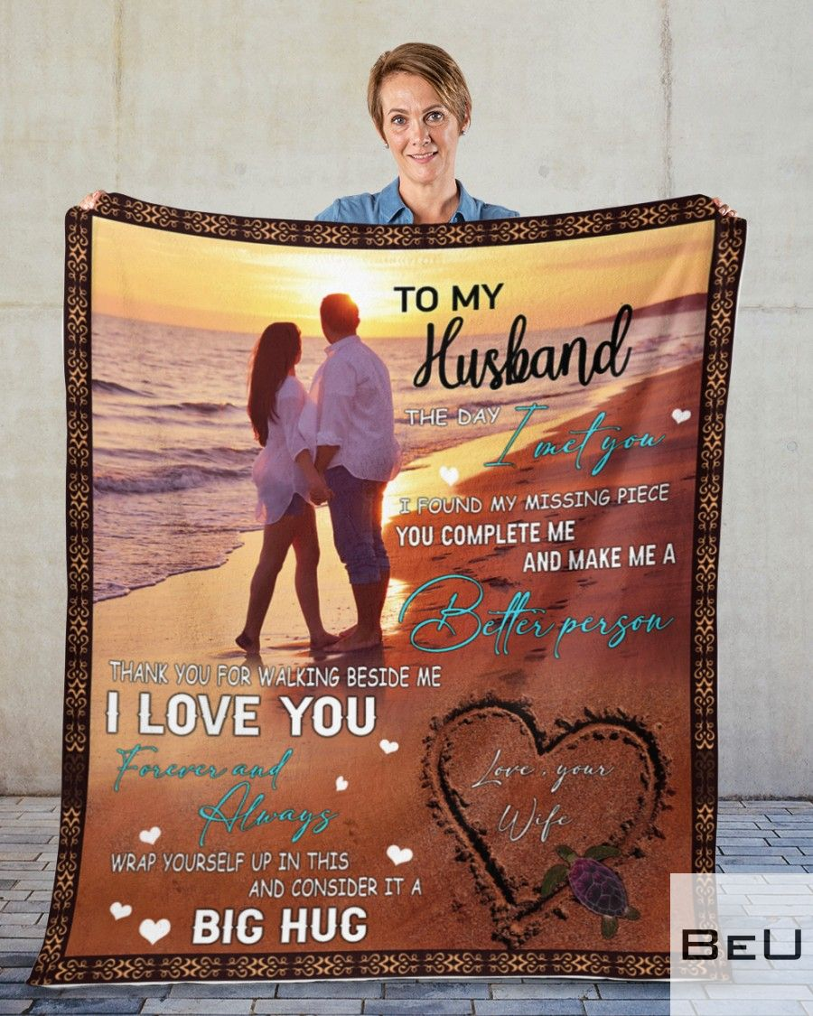 To my husband The day I met you I found my missing piece you complete me fleece blanket2