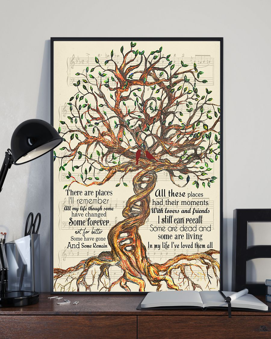 Tree There are places I'll remember All my life though some have changed poster2