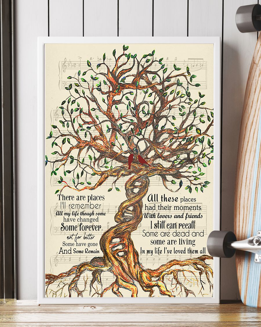 Tree There are places I'll remember All my life though some have changed poster4