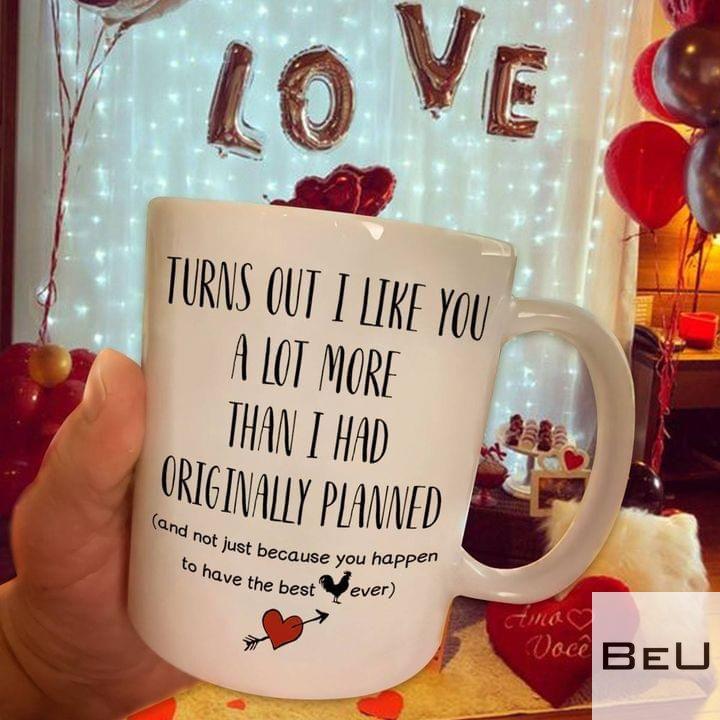 Turns out I like you a lot more than I had originally planned mug 2