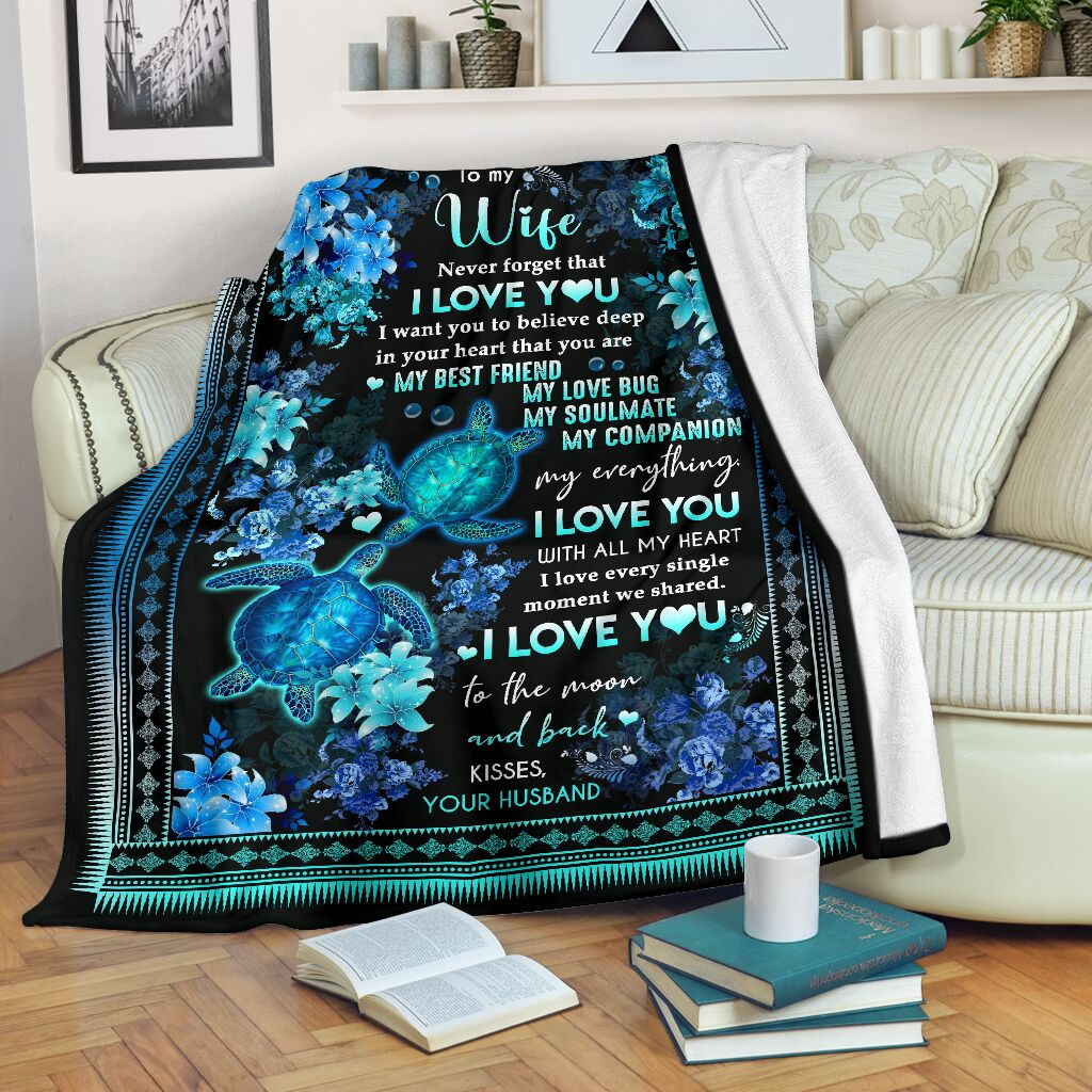Turtle To my wife Never forget that I love you I want you to believe deep in your heart that you are my best friend fleece blanket2