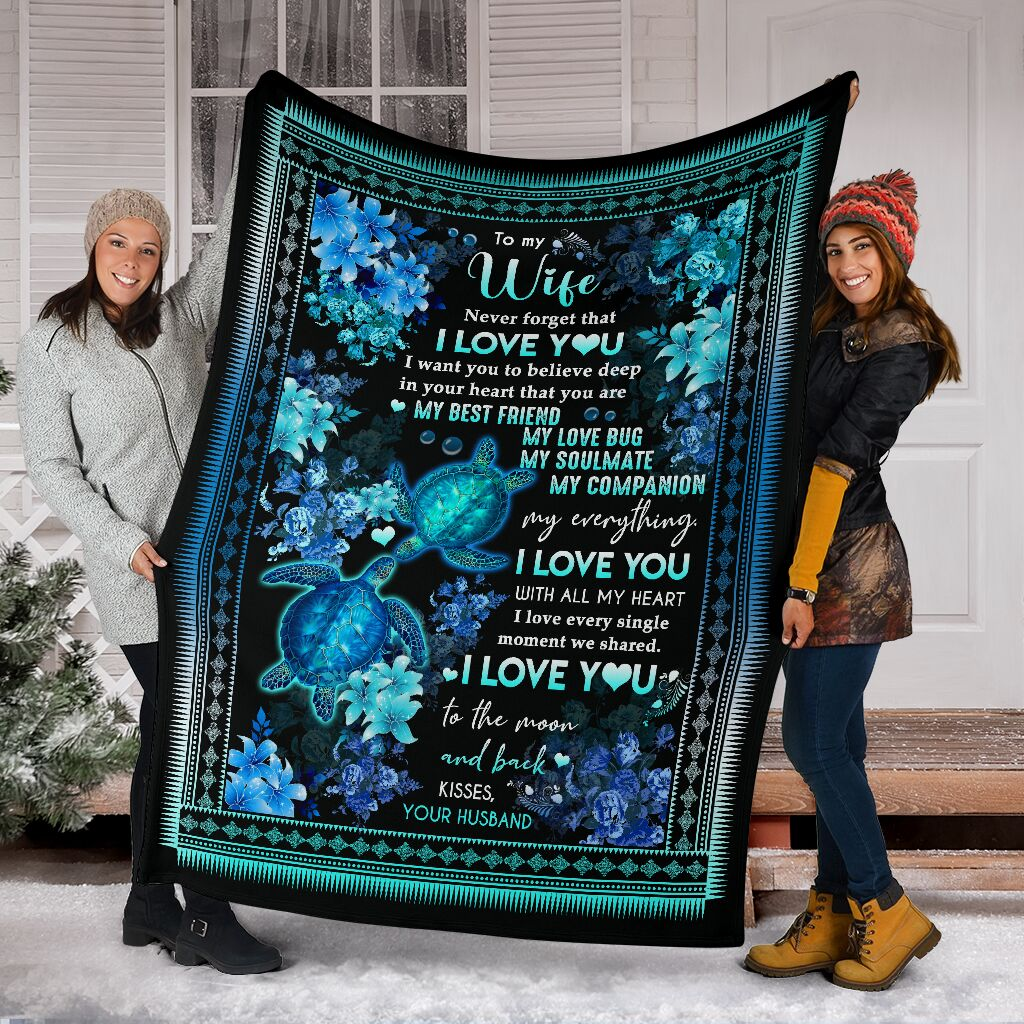 Turtle To my wife Never forget that I love you I want you to believe deep in your heart that you are my best friend fleece blanket4