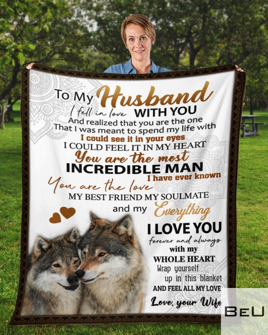 Wolf To my husband I fell in love with you and realized that you are the one that I was meant to spend my life with fleece blanket2