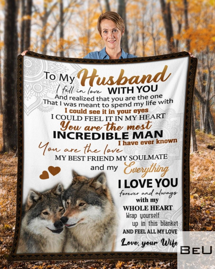 Wolf To my husband I fell in love with you and realized that you are the one that I was meant to spend my life with fleece blanket3