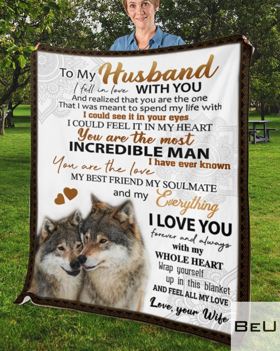 Wolf To my husband I fell in love with you and realized that you are the one that I was meant to spend my life with fleece blanket4