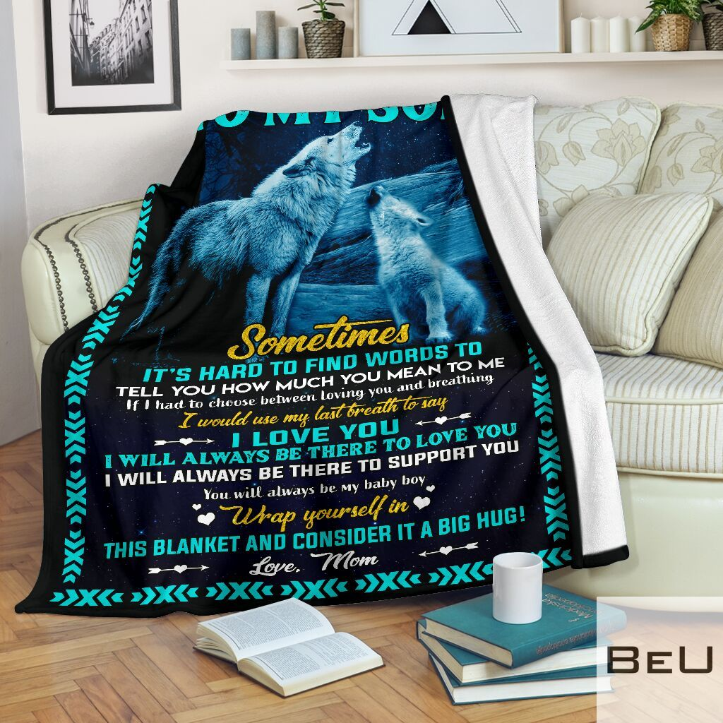 Wolf To my son Sometimes It's hard to find words to tell you how much you mean to me Mom fleece blanket2