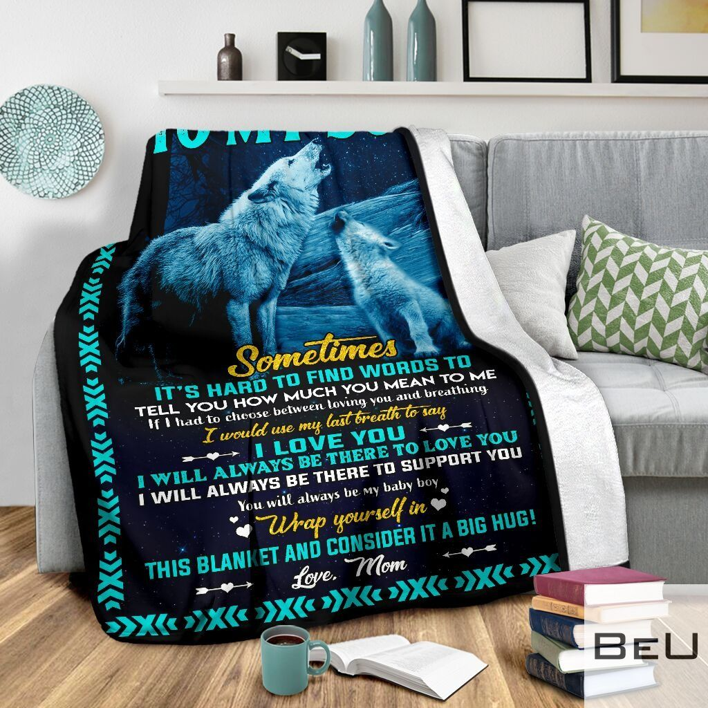 Wolf To my son Sometimes It's hard to find words to tell you how much you mean to me Mom fleece blanket3
