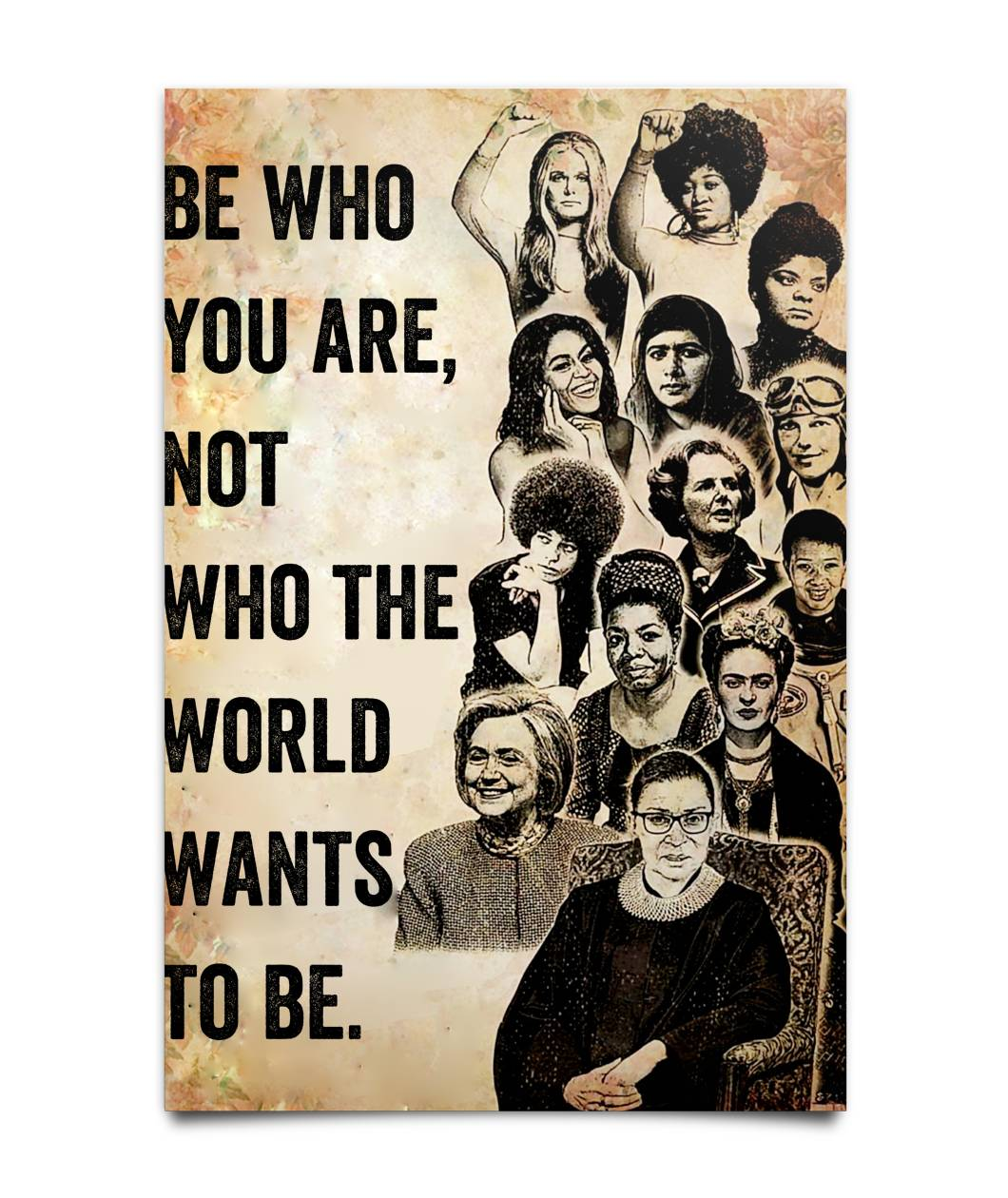 Be who you are not who the world wants to be Feminist poster