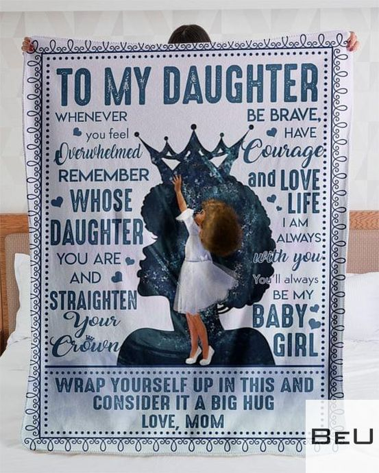 Black Queen To my daughter whenever you feel overwhelmed remember whose daughter you are fleece blanket