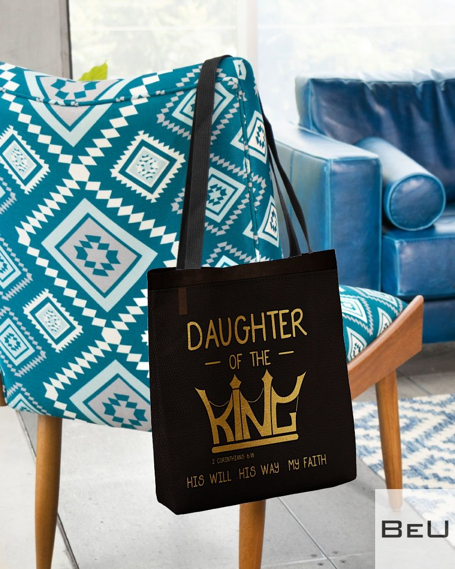 Daughter of the King His will his way my faith tote bagz