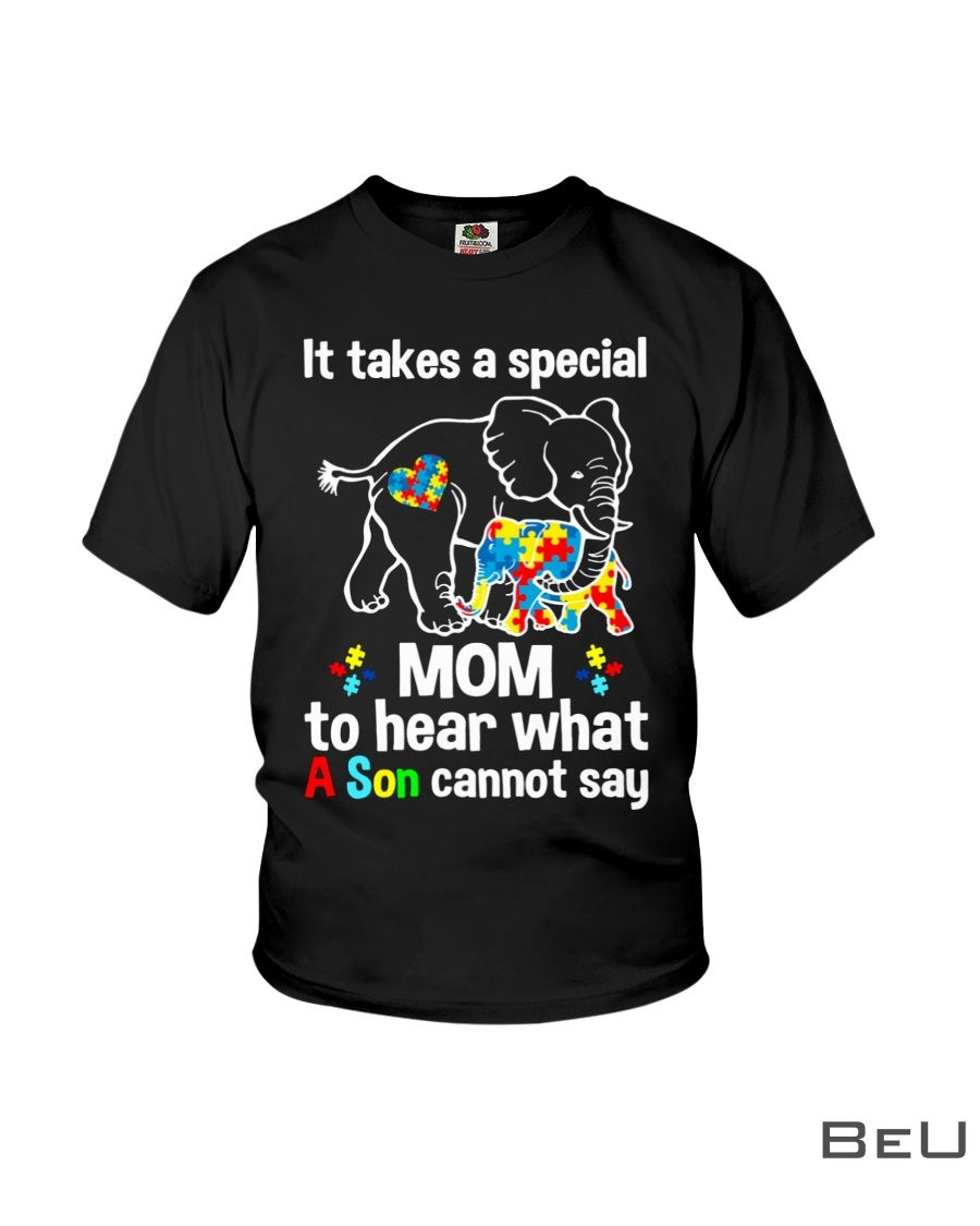 Elephant It takes a special mom to hear what a child cannot say shirtc