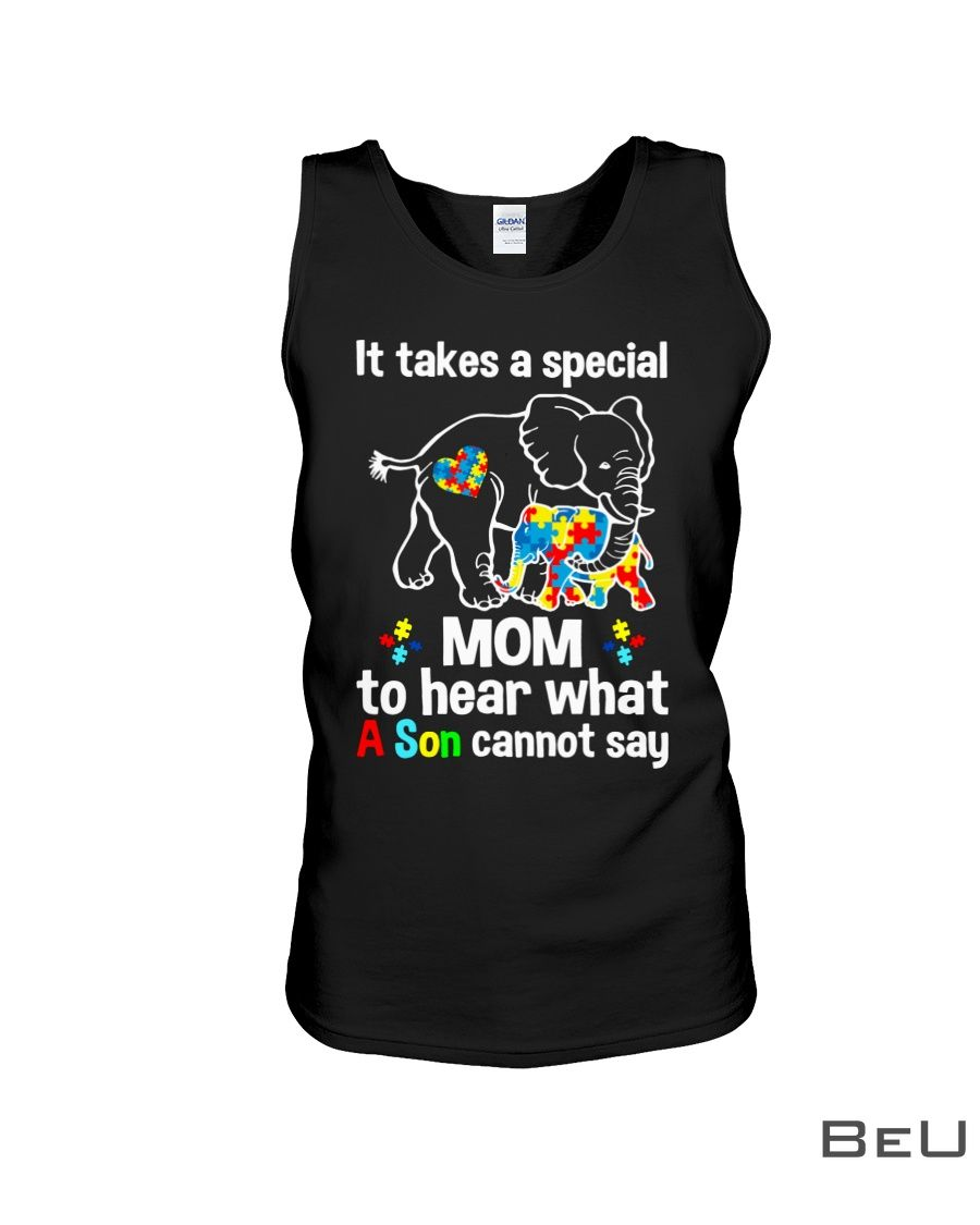 Elephant It takes a special mom to hear what a child cannot say shirtz