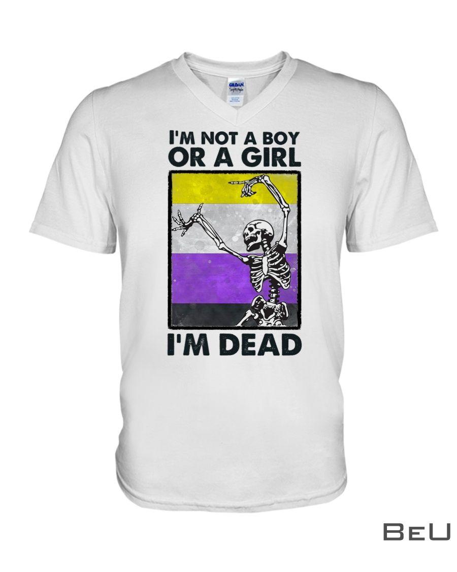 I'm not a boy or a girl I'm dead Skull shirt3