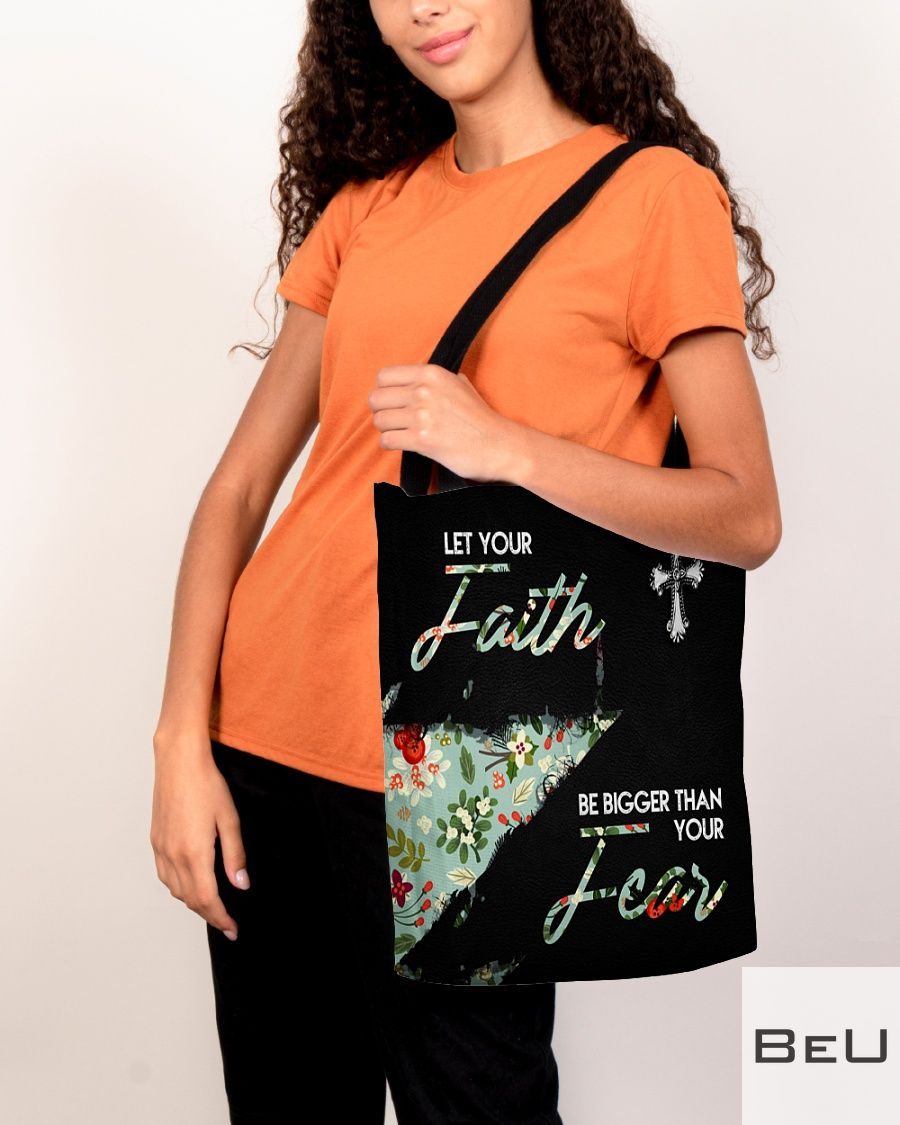Let Your Faith Be Bigger Than Your Fear Tote Bagv