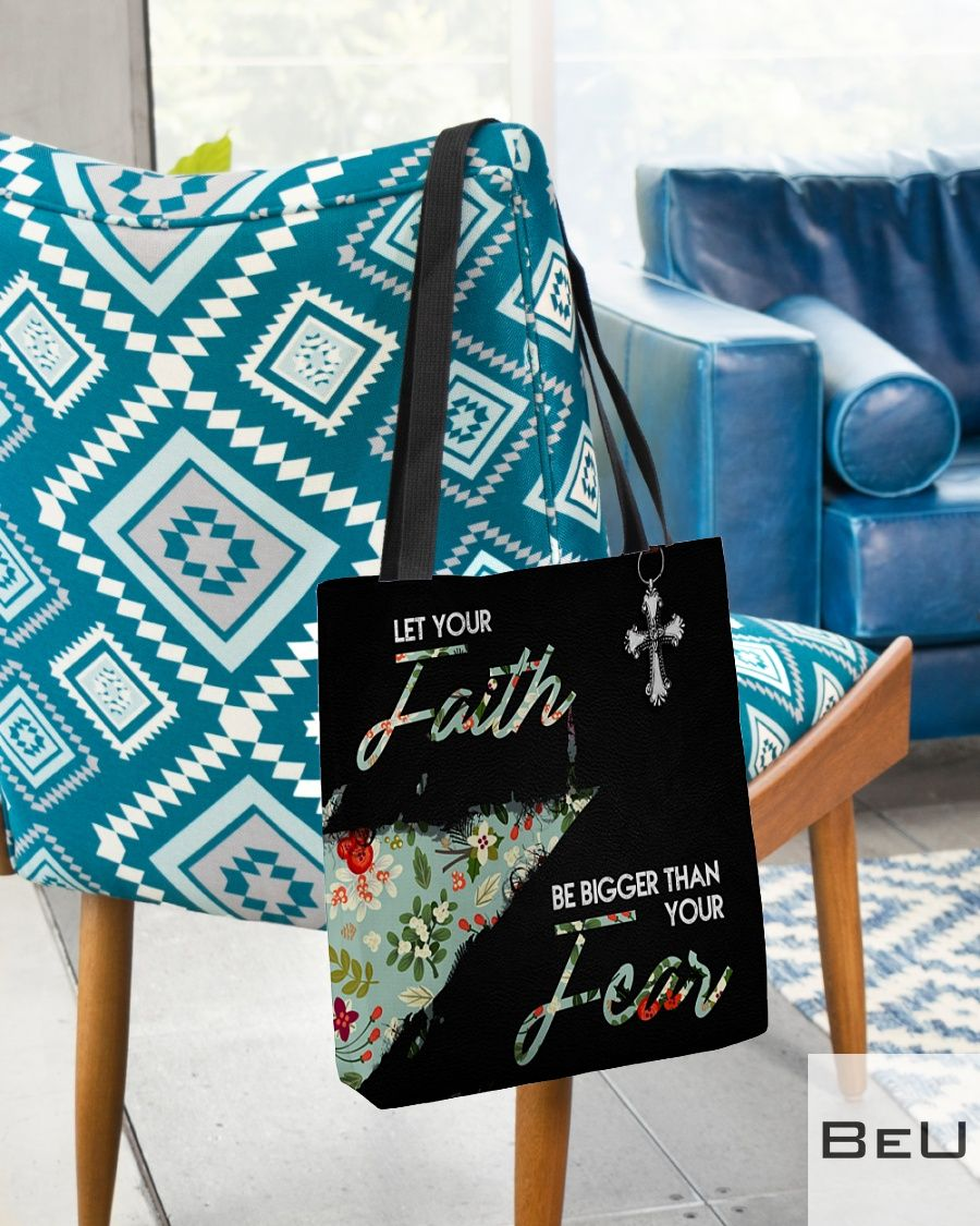 Let Your Faith Be Bigger Than Your Fear Tote Bagx