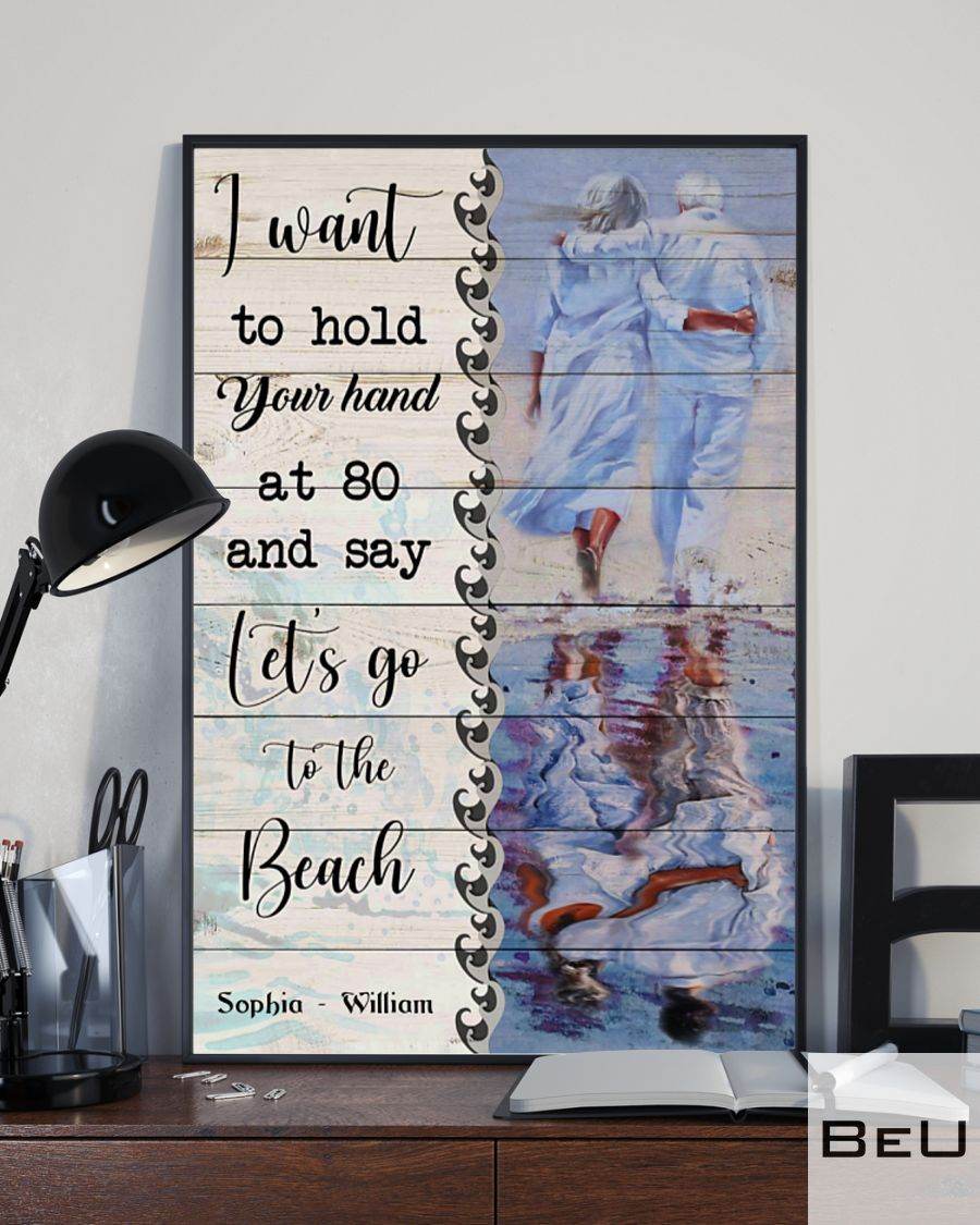 Personalized Beach Couple I want to hold your hand at 80 and say Let's go to the beach posterc