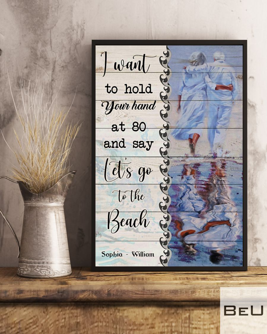 Personalized Beach Couple I want to hold your hand at 80 and say Let's go to the beach posterv