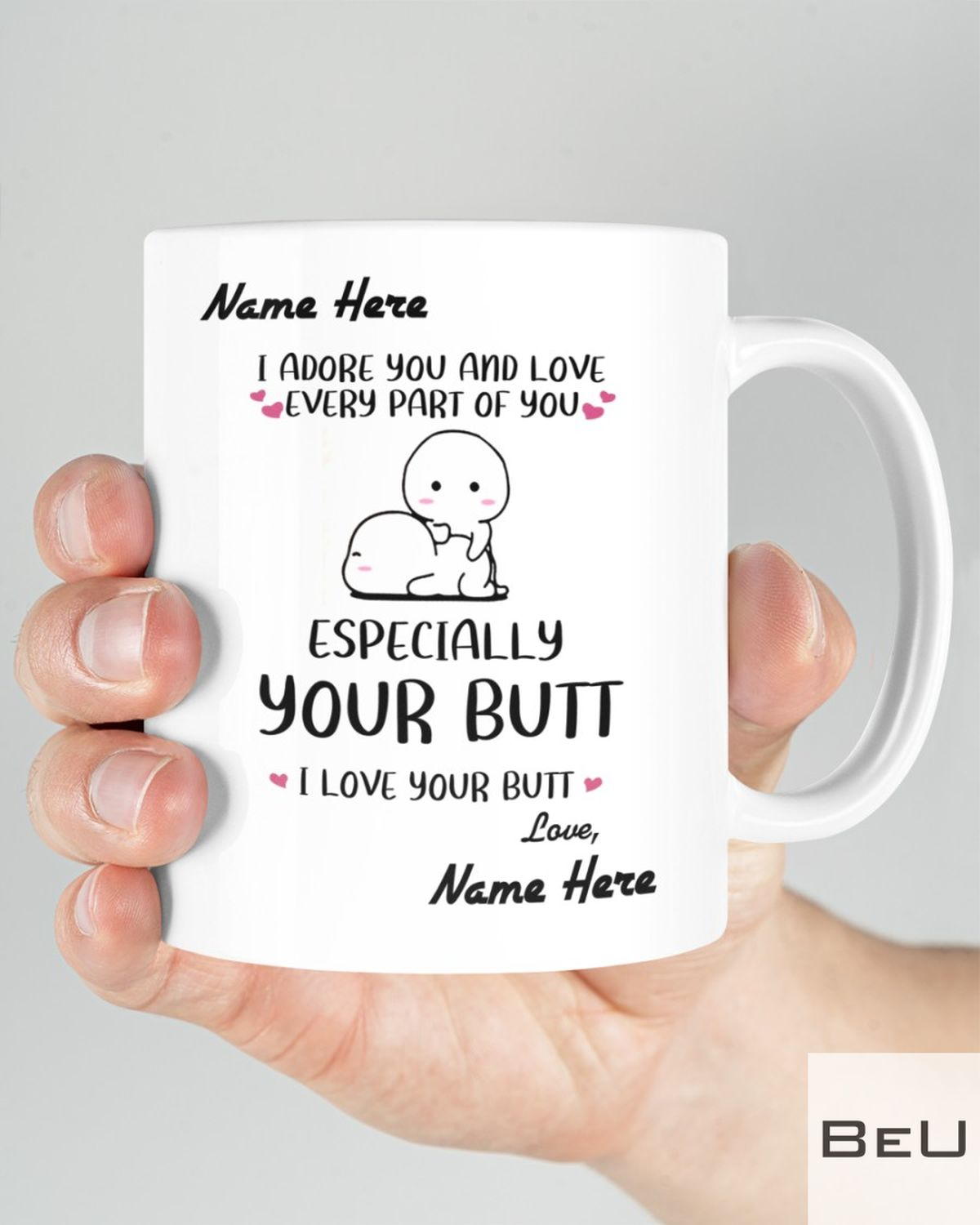 Personalized I adore you and love every part of you especially your butt mugz