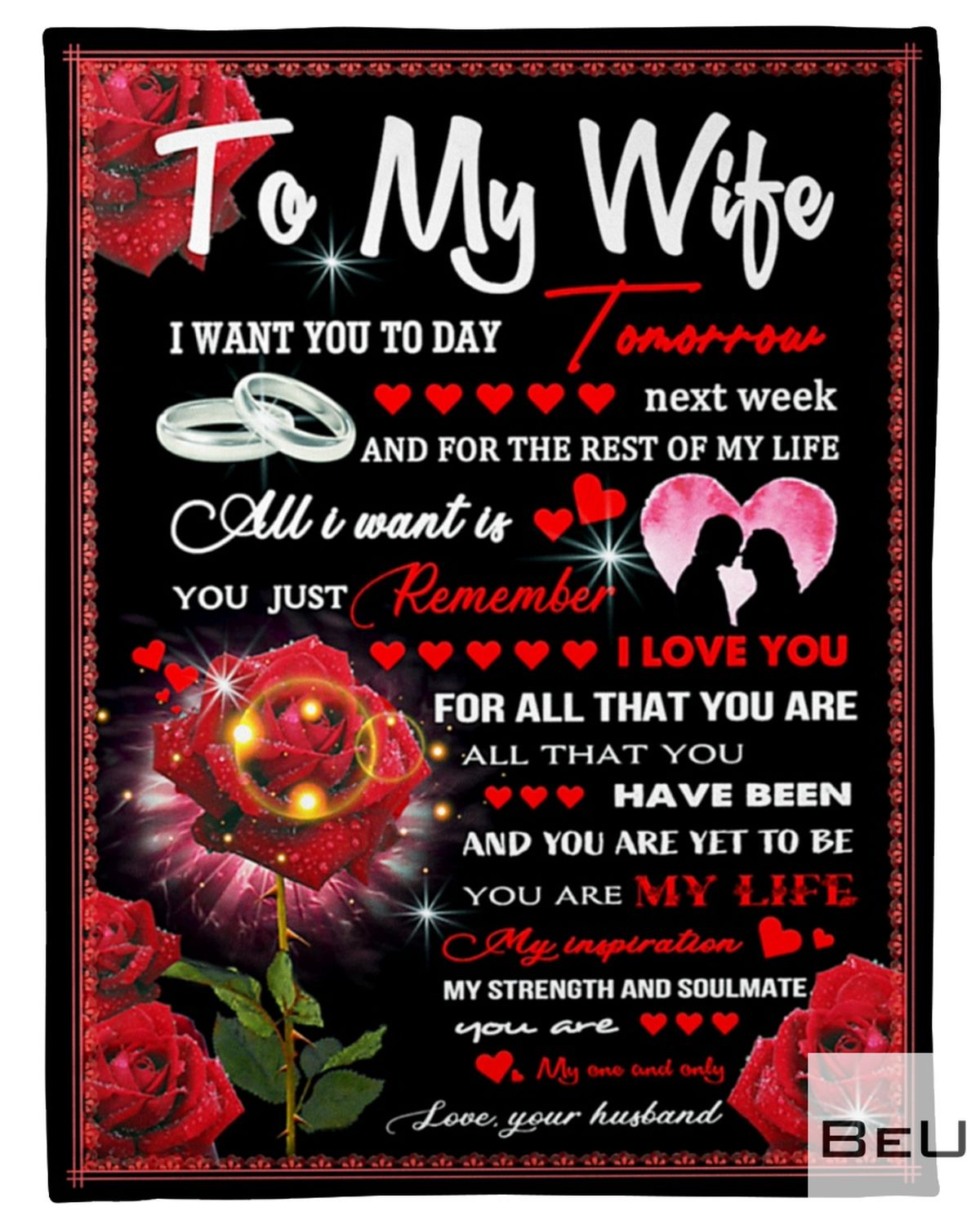 To my wife I want you today tomorrow next week and for the rest of my life All I want is you just remember I love you fleece blanket