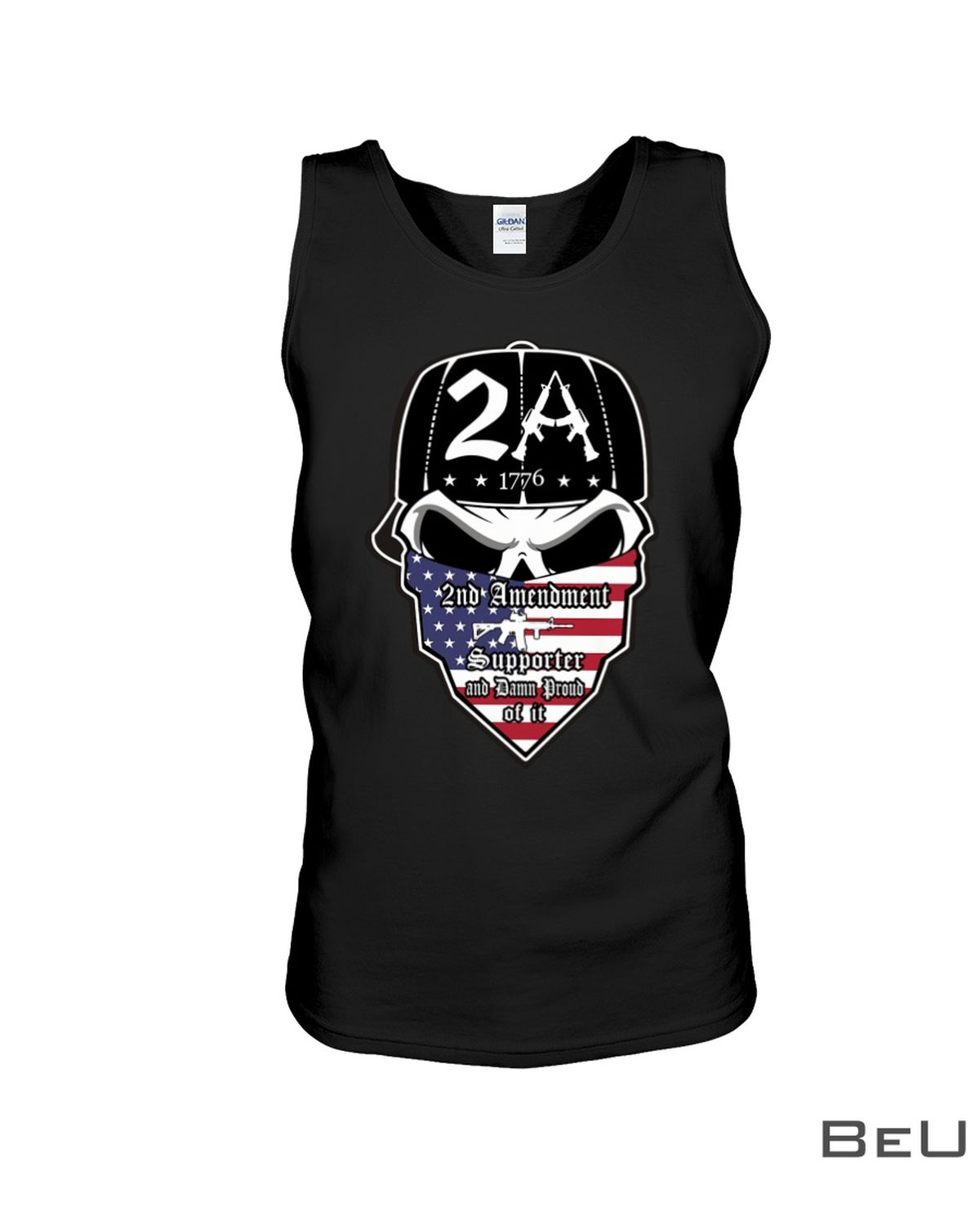 2A 1776 2nd Amendment Supporter And Damn Proud Of It Skull Shirtc