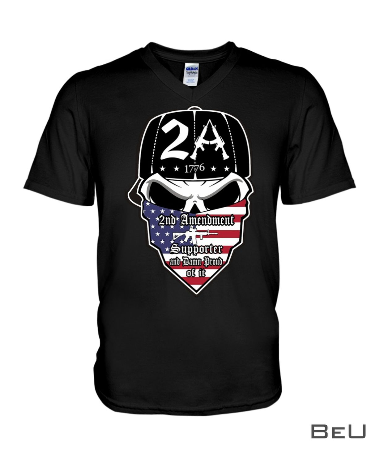 2A 1776 2nd Amendment Supporter And Damn Proud Of It Skull Shirtx