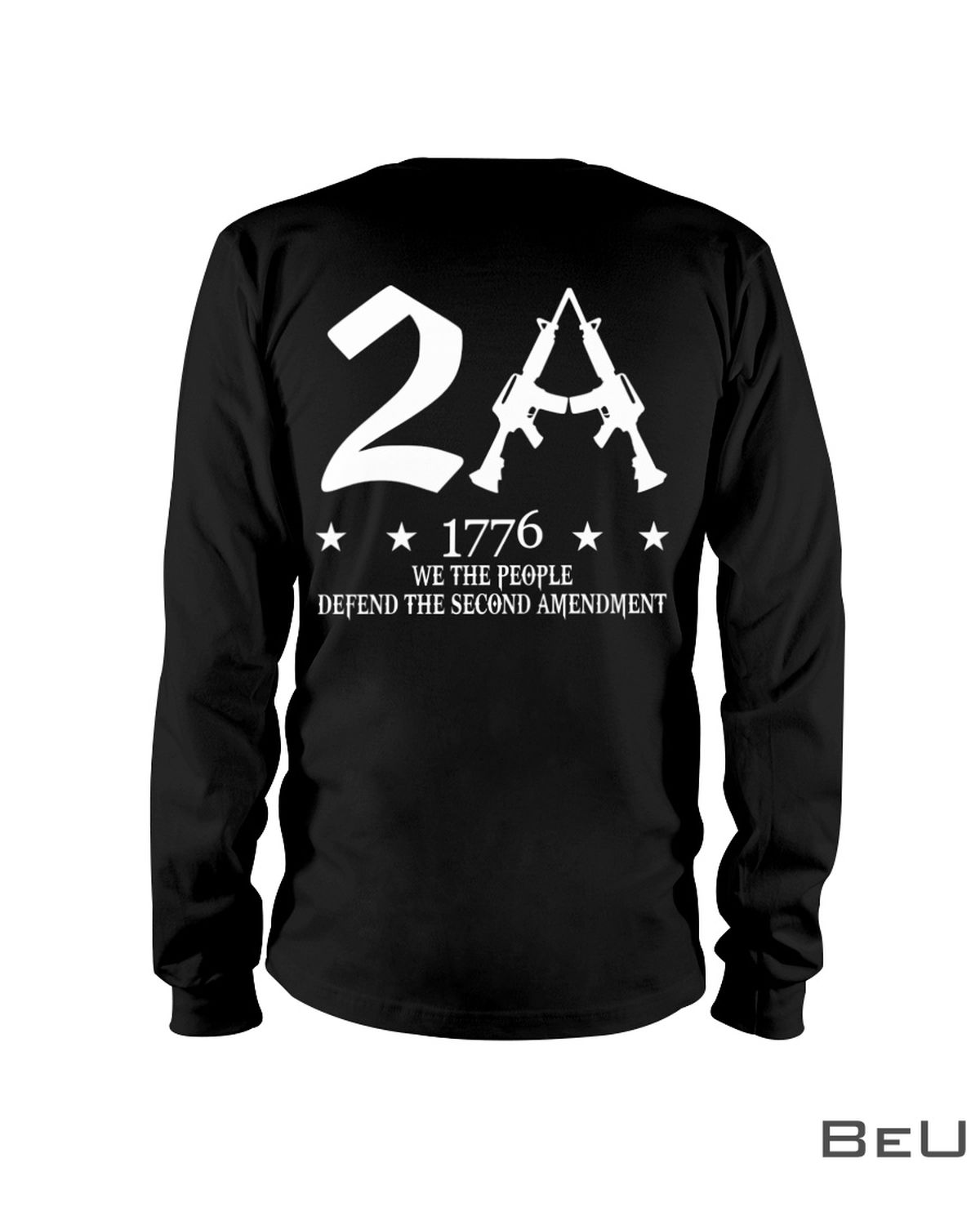 2A 1776 We The People Defend The Second Amendment Shirtc