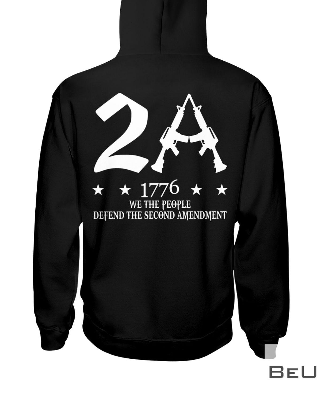 2A 1776 We The People Defend The Second Amendment Shirtz