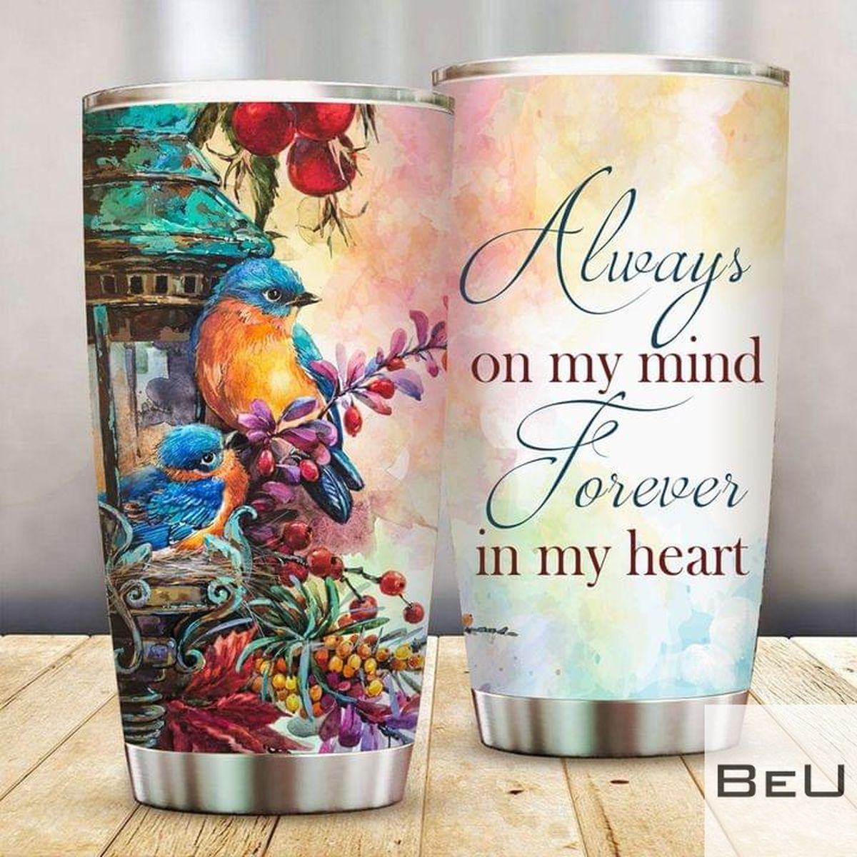 Always On Mind Forever In My Heart Tumbler