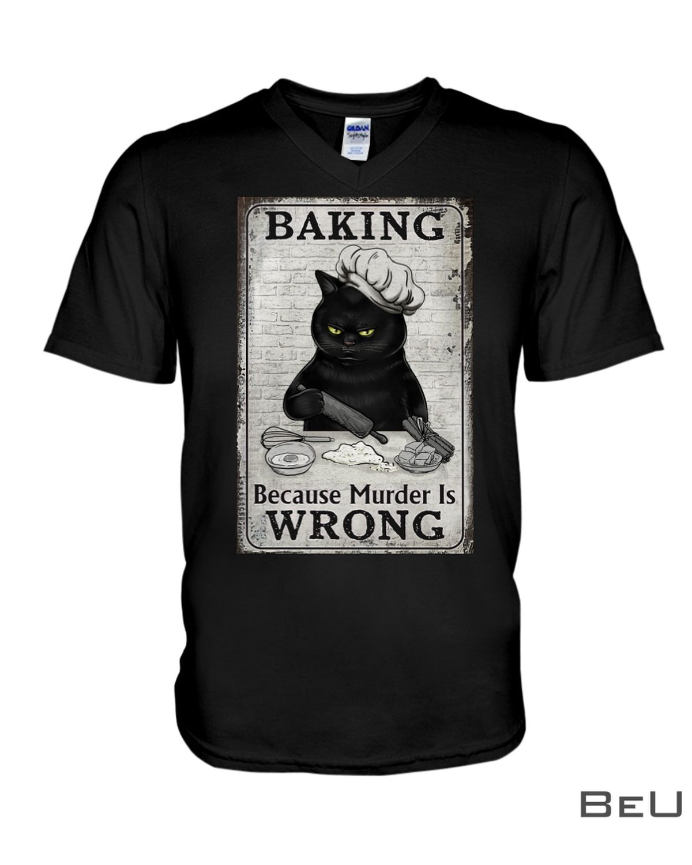 Baking Because Murder Is Wrong Cat Shirtx