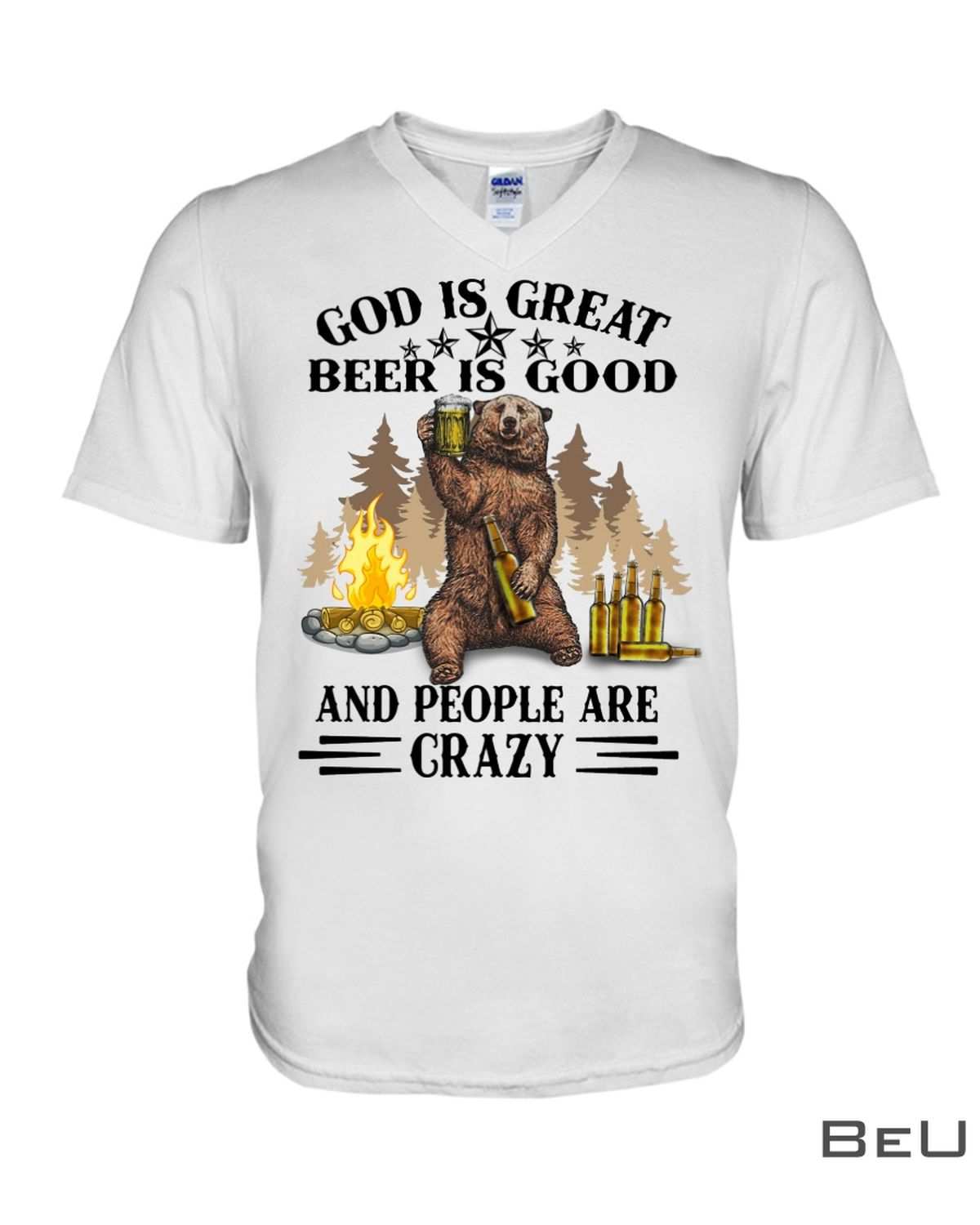 Bear Camping God Is Great Beer Is Good And People Are Crazy Shirtz