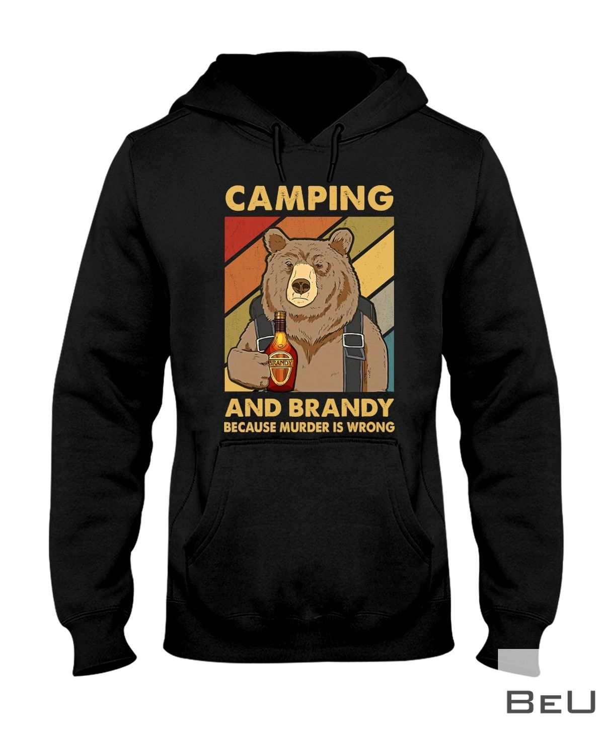 Camping And Brandy Because Murder Is Wrong Shirtx