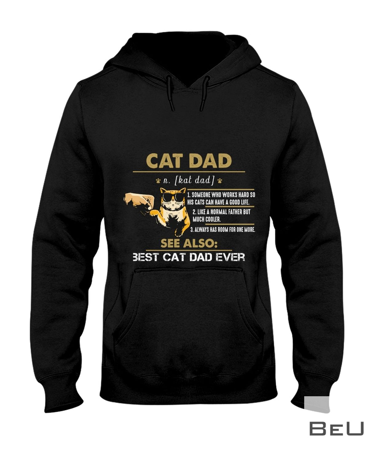 Cat Dad Someone Who Works Hard So His Cats Can Have A Good Life Shirtz